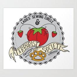 Ladies' Sewing Circle & Terrorist Society Art Print