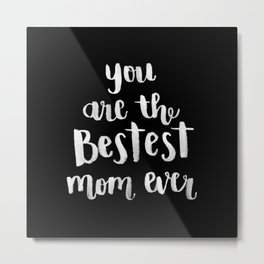Bestest Mom [Version 2] Metal Print