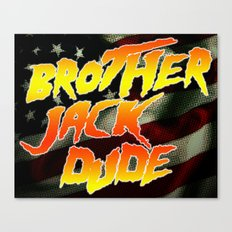 Brother Jack Dude Canvas Print
