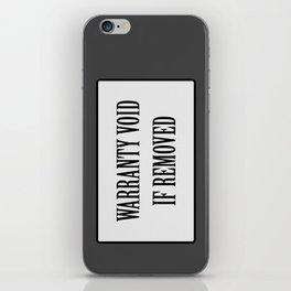 Warranty void if removed sticker iPhone Skin