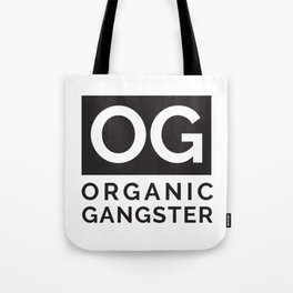 Organic Gangster - Vegan/Natural/Vegetarian Tote Bag