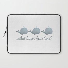 Whale Whale Whale What Do We Have Here? Laptop Sleeve