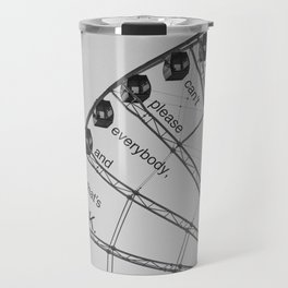 You Can't Please Everybody, and That's OK. Travel Mug