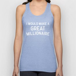 A Great Millionaire Funny Quote Unisex Tank Top