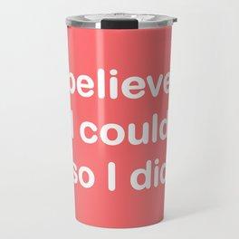 I believed - coral Travel Mug