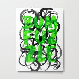 Bumfuzzle Metal Print