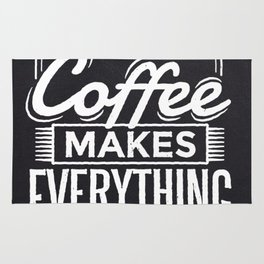 Cool Coffee makes everything possible design Rug