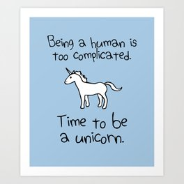 Time To Be A Unicorn Art Print