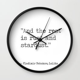 Vladimir Nabokov, Lolita . And the rest is rust and stardust. Wall Clock
