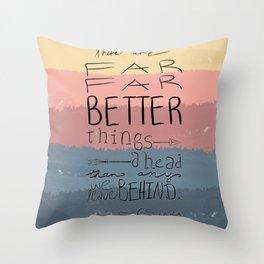 Far Better Things Throw Pillow