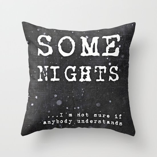 SOME NIGHTS Throw Pillow