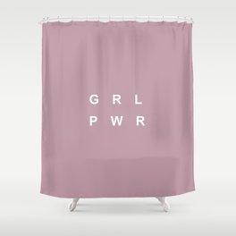 GRL PWR Shower Curtain
