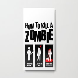 How To Kill A Zombie Metal Print