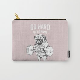 Go Hard or Go Home in Pink Carry-All Pouch