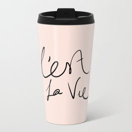 Cer la vie Travel Mug