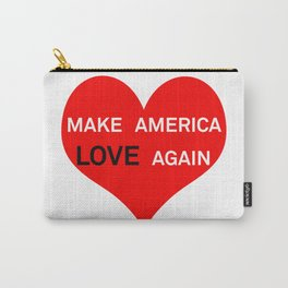 Make America Love Again Carry-All Pouch