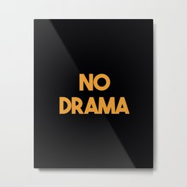 No Drama | Australian Slang  Metal Print
