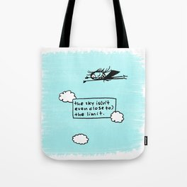 the sky is(n't even close to) the limit Tote Bag