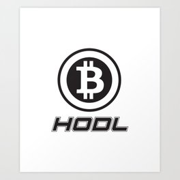 Hodl Bitcoin Funny Love Bitcoins Art Print