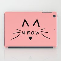 meow iPad Cases featuring Meow by Cat Attack