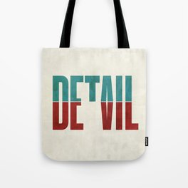 Devil in the detail. Tote Bag