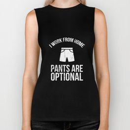 I Work From Home, Pants Are Optional Tshirt Biker Tank