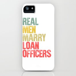 Funny Marriage Shirt Real Men Marry Loan Officers Groom Gift iPhone Case