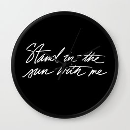 Stand in the Sun Wall Clock