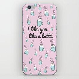 I like you like a latté iPhone Skin