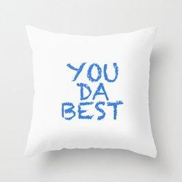 YOU DA BEST Throw Pillow