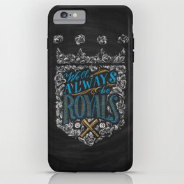 We'll Always Be Royals iPhone Case
