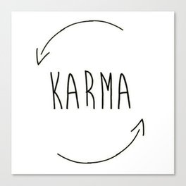 karma do good things what you do comes back to you inspired new 2018 wisdom simple word concept idea Canvas Print