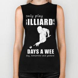 I only billiard-(2) 3 days a week today yesterday tomorrow t-shirt Biker Tank