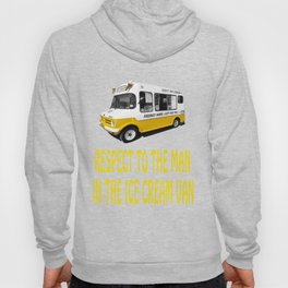 Respect to the man in the Ice Cream Van Hoody