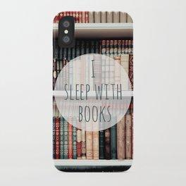 I Sleep With books iPhone Case