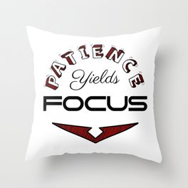 Patience Yields Focus Throw Pillow