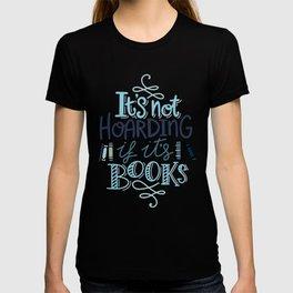 Hoarding Books Blue - Book Nerd T-shirt