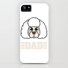Garb this cute and adorable Poodle Dad tee for you! Best for Fur parents like you!  iPhone Case