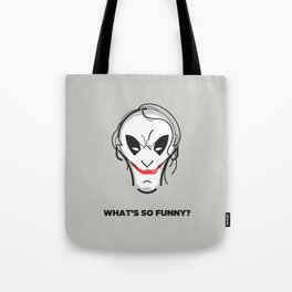What's so funny? Tote Bag