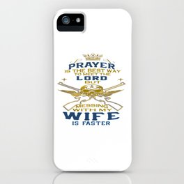 Mess With My Wife iPhone Case