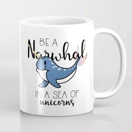 Be a Narwhal Coffee Mug