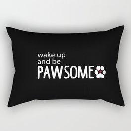 wake up and be PAWSOME Rectangular Pillow