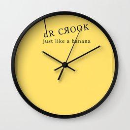 dR Crook - just like a banana Wall Clock