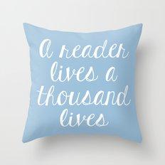 A Reader Lives a Thousand Lives - Blue Throw Pillow