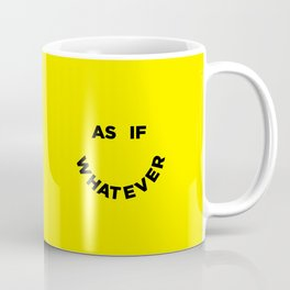 As If Whatever Coffee Mug