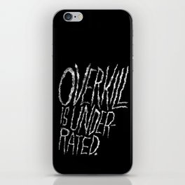 Overkill is Underrated. iPhone Skin