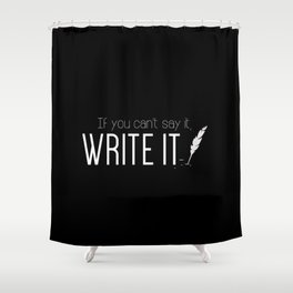 Writing urges #1 Shower Curtain