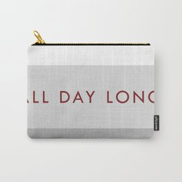 All day long Carry-All Pouch