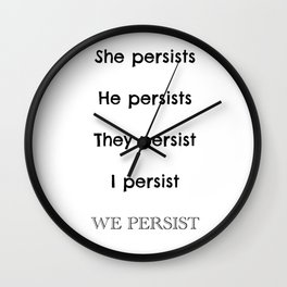 #ShePersisted; Therefore, We Persist Wall Clock