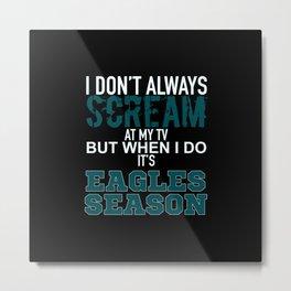 Eagles Season Metal Print